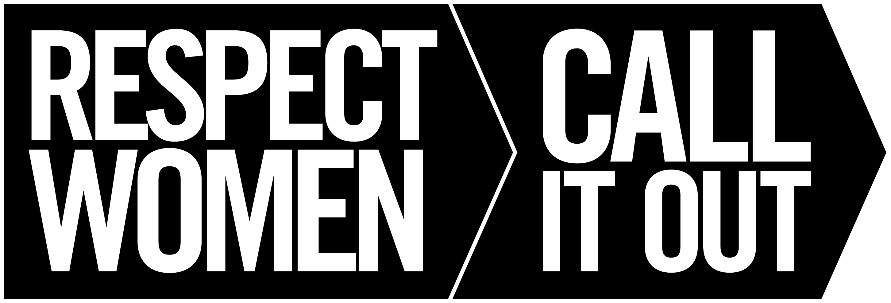 Respect women - call it out